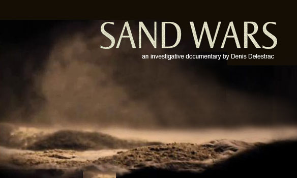 Sand Wars, An Investigation Documentary, By Denis Delestrac