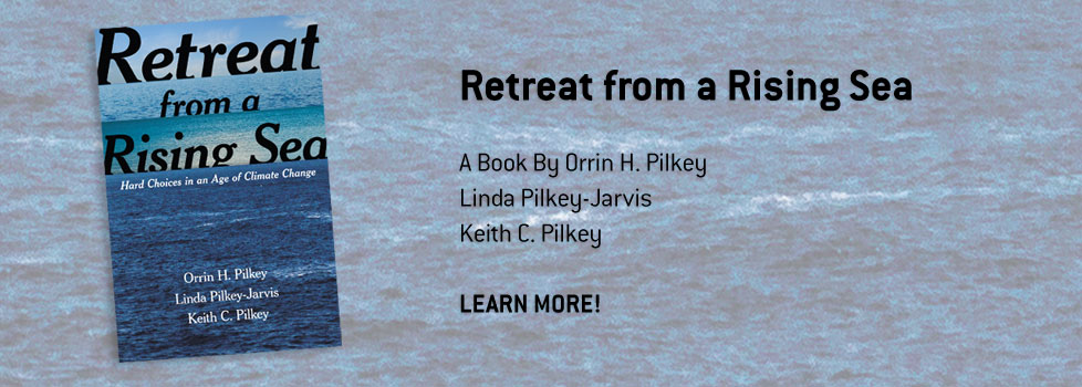 Retreat from a Rising Sea, A book by Orrin H. Pilkey,  Linda Pilkey-Jarvis, and Keith C. Pilkey