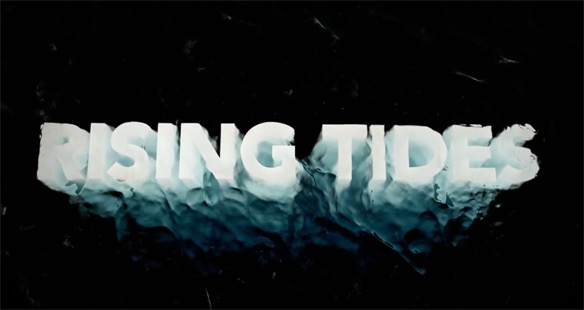 Rising Tides: a new award-winning documentary from J. Lazarus Auerbach and Scott Duthie