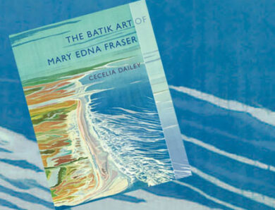 The Batik Art of Mary Edna Fraser; A Book By Cecelia Dailey